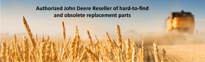 Authorized John Deere Reseller of hard-to-find and obsolete replacement parts